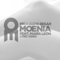 """Moenia presenta su nuevo single """"Prohibido besar"""" Feat. María León"""