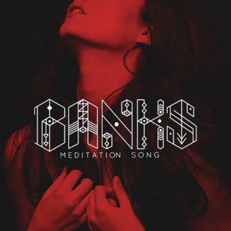 BANKS Meditation Song