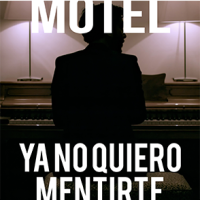 MOTEL ► Ya No Quiero Mentirte ► VIDEO Premiere